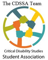 12th Annual CDSSA (Critical Disability Studies Student Association) Conference: Disruption @ 280 N York Lanes, York University | Toronto | Ontario | Canada